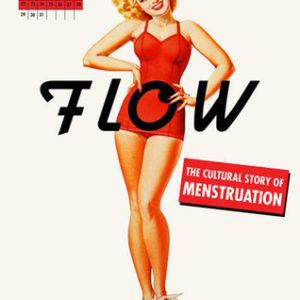 flow the cultural story of menstruation